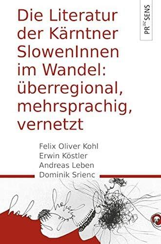 Überregional, mehrsprachig, vernetzt<br>die Literatur der Kär...