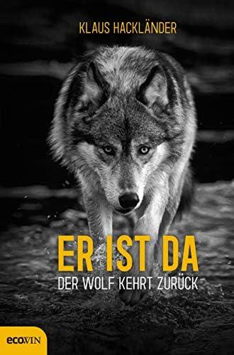 Er ist da<br>der Wolf kehrt zurück<br>Klaus Hackländer