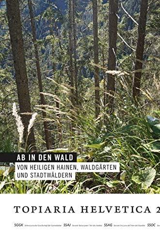 Ab in den Wald<br>von heiligen Hainen, Waldgärten und Stadtw...