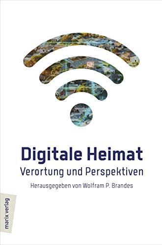 Digitale Heimat<br>Verortung und Perspektiven
