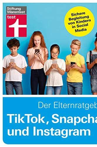 TikTok, Snapchat und Instagram<br>der Elternratgeber