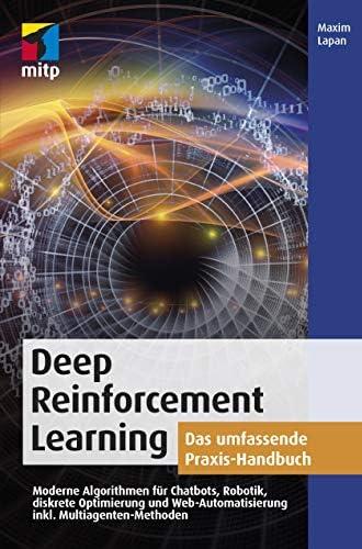 Deep reinforcement learning<br>das umfassende Praxis-Handbuch...