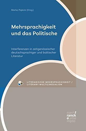 Mehrsprachigkeit und das Politische<br>Interferenzen in zeitg...
