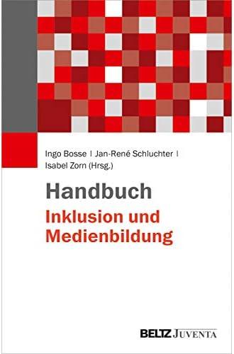 Handbuch Inklusion und Medienbildung<br>Ingo Bosse, Jan-René ...