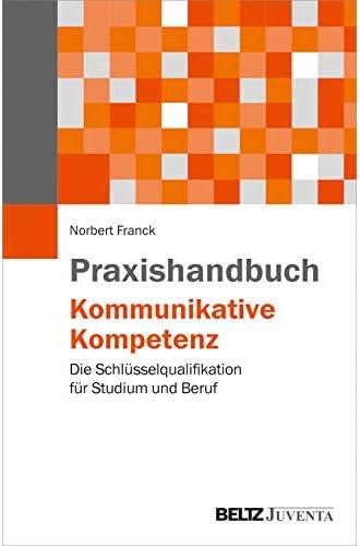 Praxishandbuch kommunikative Kompetenz<br>die Schlüsselqualif...