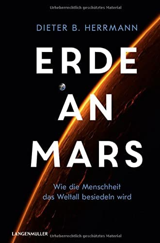 Erde an Mars<br>wie die Menschheit das Weltall besiedeln wird