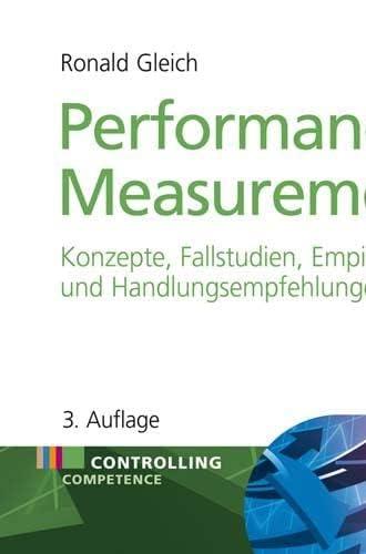Performance Measurement<br>Konzepte, Fallstudien, Empirie und...