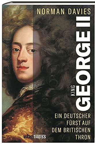 King George II<br>ein deutscher Fürst auf dem britischen Thr...