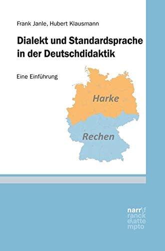 Dialekt und Standardsprache in der Deutschdidaktik<br>eine Ei...
