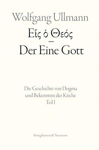 Der Eine Gott<br>die Geschichte von Dogma und Bekenntnis der ...