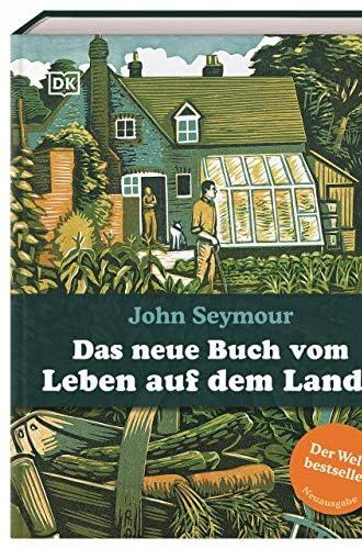 Das neue Buch vom Leben auf dem Lande<br>John Seymour ; Will ...