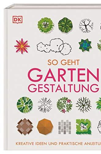 So geht Gartengestaltung<br>[kreative Ideen und praktische An...