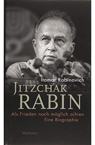 Jitzchak Rabin<br>als Frieden noch möglich schien<br>eine Biog...