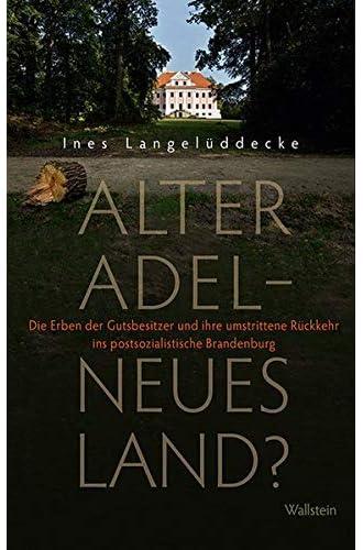 Alter Adel - neues Land?<br>die Erben der Gutsbesitzer und ih...