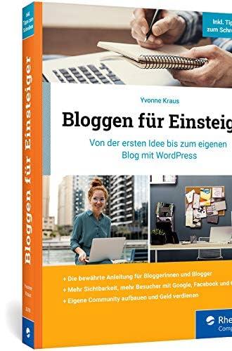 Bloggen für Einsteiger<br>von der ersten Idee bis zum eigene...