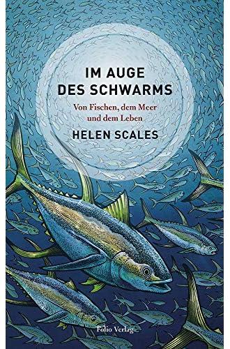 Im Auge des Schwarms<br>von Fischen, dem Meer und dem Leben /...
