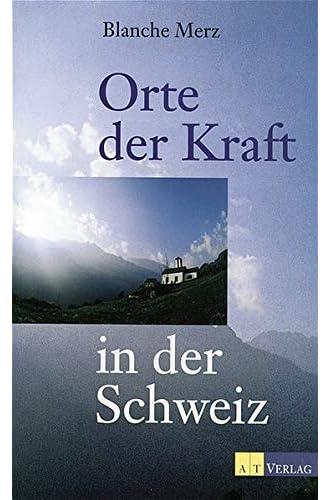 Orte der Kraft in der Schweiz