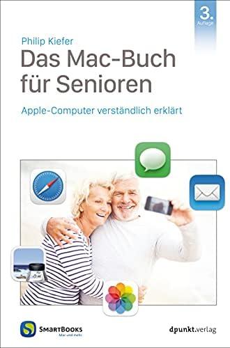 Das Mac-Buch für Senioren<br>Apple-Computer verständlich er...