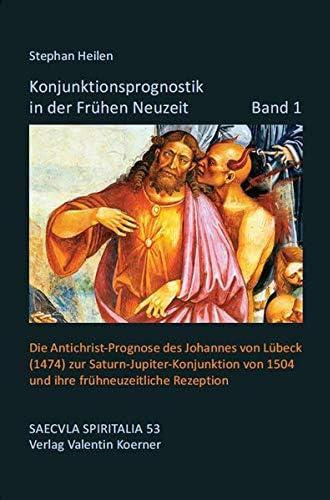 Konjunktionsprognostik in der frühen Neuzeit<br>Stephan Heile...