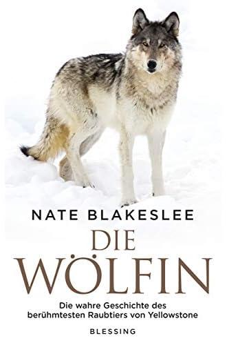 Die Wölfin<br>die wahre Geschichte des berühmtesten Raubtiers...