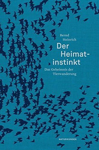 Der Heimat-Instinkt<br>das Geheimnis der Tierwanderung