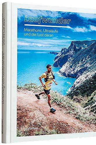 Laufwunder<br>Marathons, Ultraläufe und die Lust daran