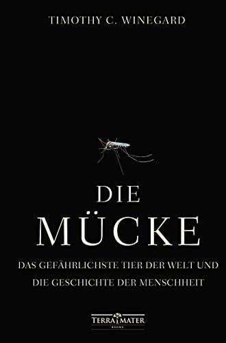 Die Mücke<br>das gefährlichste Tier der Welt und die Geschich...