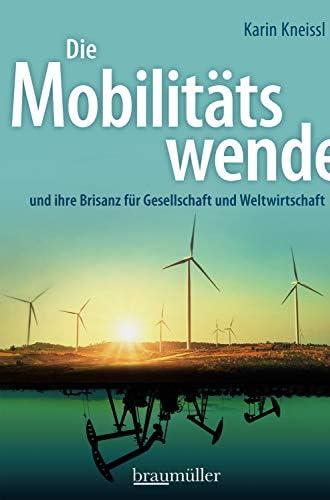 Die Mobilitätswende<br>und ihre Brisanz für Gesellschaft und ...