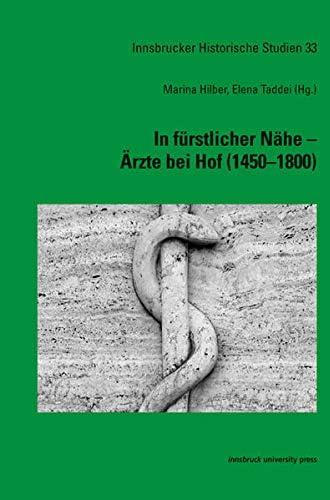 In fürstlicher Nähe – Ärzte bei Hof (1450–1800)