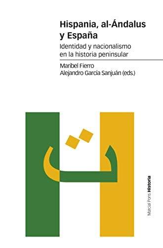 Hispania, al-Ándalus y España<br>identidad y nacionalismo en ...