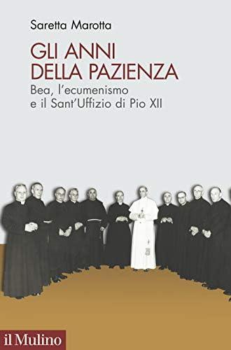 Gli anni della pazienza<br>Bea, l'ecumenismo e il Sant'Uffizi...