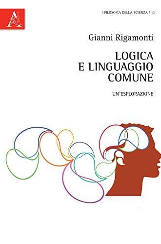 Logica e linguaggio comune<br>un'esplorazione