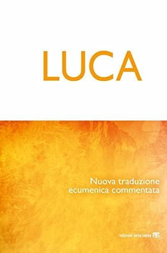 Luca<br>nuova traduzione ecumenica commentata