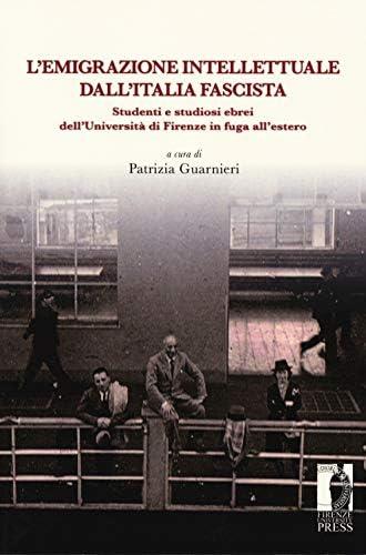 L'emigrazione intellettuale dall'Italia fascista<br>studenti ...