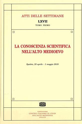 La conoscenza scientifica nell'alto medioevo<br>Spoleto, 25 a...