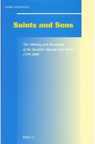 Saints and sons<br>the making and remaking of the Rashīdi Aḥm...