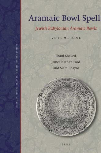 Aramaic bowl spells<br>Shaul Shaked, James Nathan Ford and Si...
