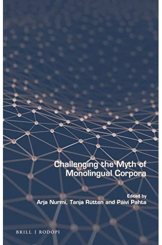 Challenging the myth of monolingual corpora