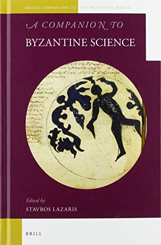 A companion to Byzantine science<br>edited by Stavros Lazaris