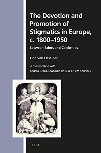 The devotion and promotion of stigmatics in Europe, c. 1800-...