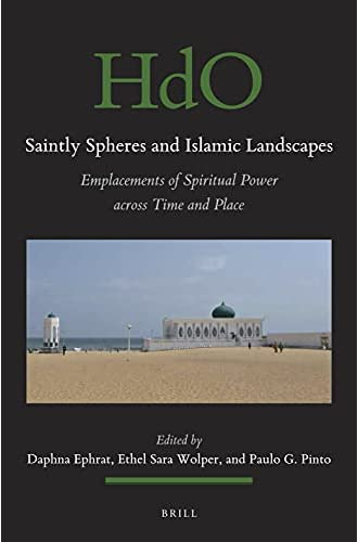 Saintly spheres and Islamic landscapes<br>emplacements of spi...
