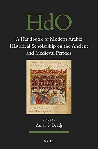 A handbook of modern Arabic historical scholarship on the an...