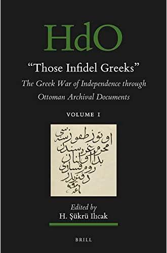 'Those infidel Greeks'<br>the Greek War of Independance throu...
