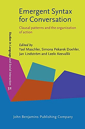 Emergent syntax for conversation<br>clausal patterns and the ...
