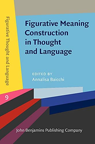 Figurative meaning construction in thought and language