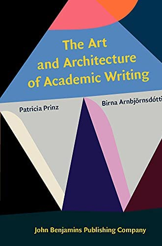 The art and architecture of academic writing