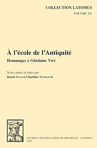 A l'école de l'Antiquité<br>hommages à Ghislaine Viré<br>texte...