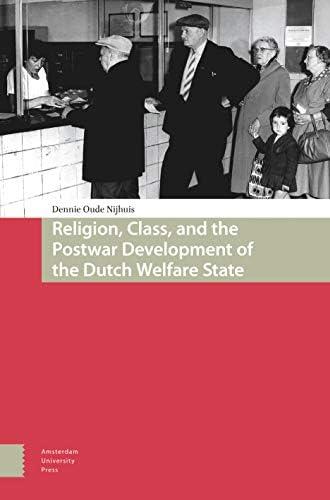 Religion, class and the postwar development of the Dutch wel...