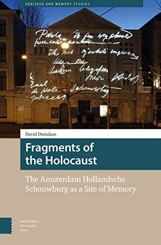 Fragments of the Holocaust<br>the Amsterdam Hollandsche Schou...